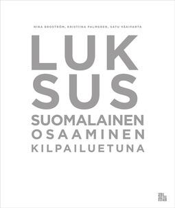 Broström, Nina - Luksus: Suomalainen osaaminen kilpailuetuna, e-kirja