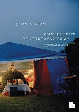 Catani, Johanna - Onnistunut yritystapahtumajärjestäjän käsikirja, e-kirja