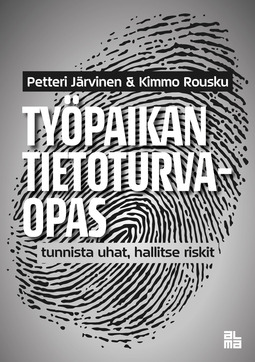 Järvinen, Petteri - Työpaikan tietoturvaopas - Tunnista uhat, hallitse riskit, e-kirja