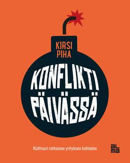 Piha, Kirsi - Konflikti päivässä: Kulttuuri ratkaisee yrityksen kohtalon, e-kirja