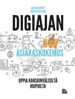 Gerdt, Belinda - Digiajan asiakaskokemus: Opi kansainvälisiltä huipuilta, ebook