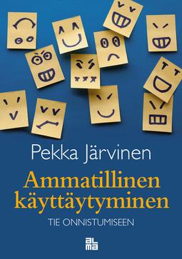 Järvinen, Pekka - Ammatillinen käyttäytyminen: Tie onnistumiseen, e-kirja