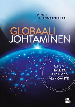 Sydänmaanlakka, Pentti - Globaali johtaminen: Älykkäät ratkaisut maailman ongelmiin, e-kirja