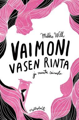 With, Mikko - Vaimoni vasen rinta ja muuta sairasta, e-kirja
