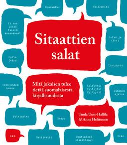 Helttunen, Anne - Sitaattien salat: Mitä jokaisen tulee tietää suomalaisesta kirjallisuudesta, e-kirja