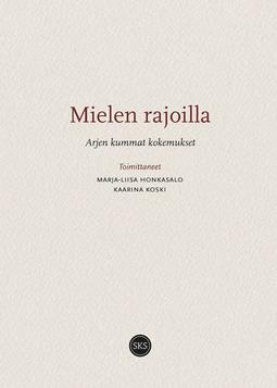 Honkasalo, Marja-Liisa - Mielen rajoilla: Arjen kummat kokemukset, e-kirja