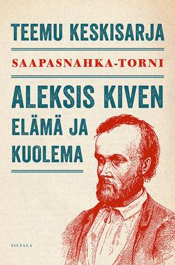 Keskisarja, Teemu - Saapasnahka-Torni: Aleksis Kiven elämänkertomus, e-kirja