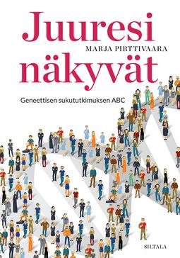Pirttivaara, Marja - Juuresi näkyvät: Geneettisen sukututkimuksen ABC, e-kirja