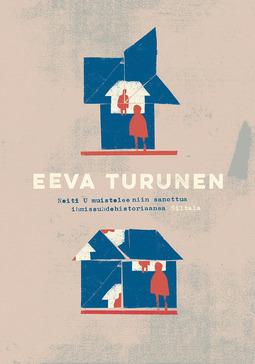 Turunen, Eeva - Neiti U muistelee niin sanottua ihmissuhdehistoriaansa, e-kirja