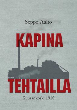 Aalto, Seppo - Kapina tehtailla: Kuusankoski 1918, e-kirja