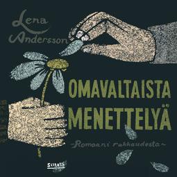 Andersson, Lena - Omavaltaista menettelyä, äänikirja