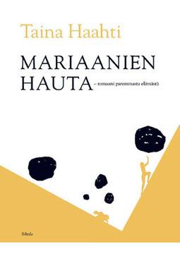 Haahti, Taina - Mariaanien hauta: Romaani paremmasta elämästä, e-kirja