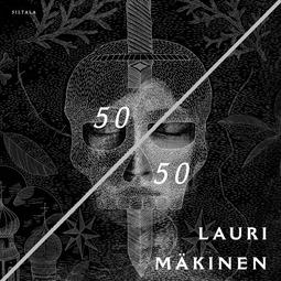 Mäkinen, Lauri - 50/50, äänikirja