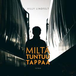 Lindfelt, Villy - Miltä tuntuu tappaa, äänikirja
