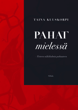 Kuuskorpi, Taina - Pahat mielessä: Tieteen näkökulmia pahuuteen, ebook