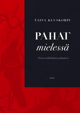 Kuuskorpi, Taina - Pahat mielessä: Tieteen näkökulmia pahuuteen, audiobook