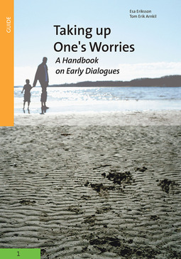 Arnkil, Tom Erik - Taking up one's worries - A Handbook on Early Dialogues, ebook
