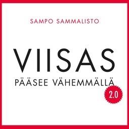 Rajalin, Sampo Sammalisto; Juhani - Viisas pääsee vähemmällä  2.0 – 52 päivitettyä vinkkiä tehokkaampaan ja onnellisempaan elämään, äänikirja