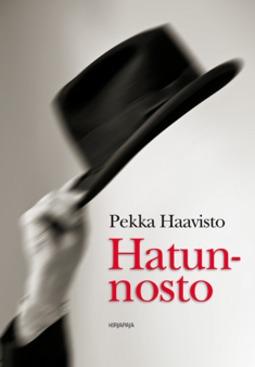 Haavisto, Pekka - Hatunnosto, e-bok