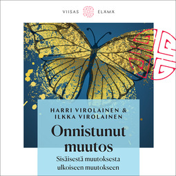 Virolainen, Harri - Onnistunut muutos: Sisäisestä muutoksesta ulkoiseen muutokseen, äänikirja
