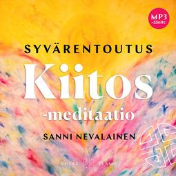 Nevalainen, Sanni - Syvärentoutus Kiitos-meditaatio, äänikirja