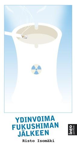 Isomäki, Risto - Ydinvoima Fukushiman jälkeen, e-kirja