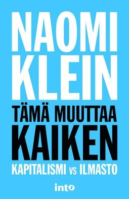 Klein, Naomi - Tämä muuttaa kaiken – Kapitalismi vs ilmasto, e-kirja