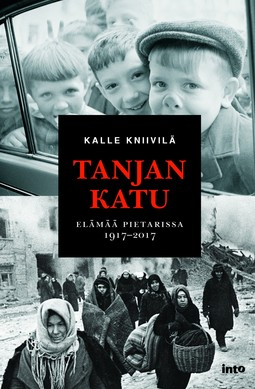 Kniivilä, Kalle - Tanjan katu: Elämää Pietarissa 1917-2017, e-kirja
