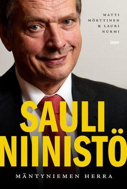 Mörttinen, Matti - Sauli Niinistö –Mäntyniemen herra, e-kirja