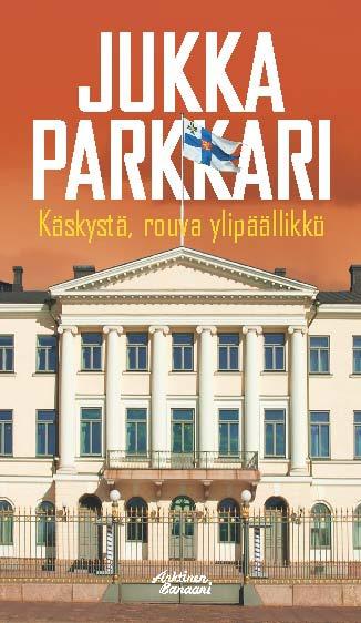 Parkkari, Jukka - Käskystä, rouva ylipäällikkö, e-kirja