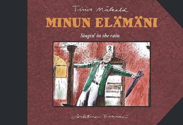 Mäkelä, Timo - Minun elämäni - Singin' in the rain, e-kirja