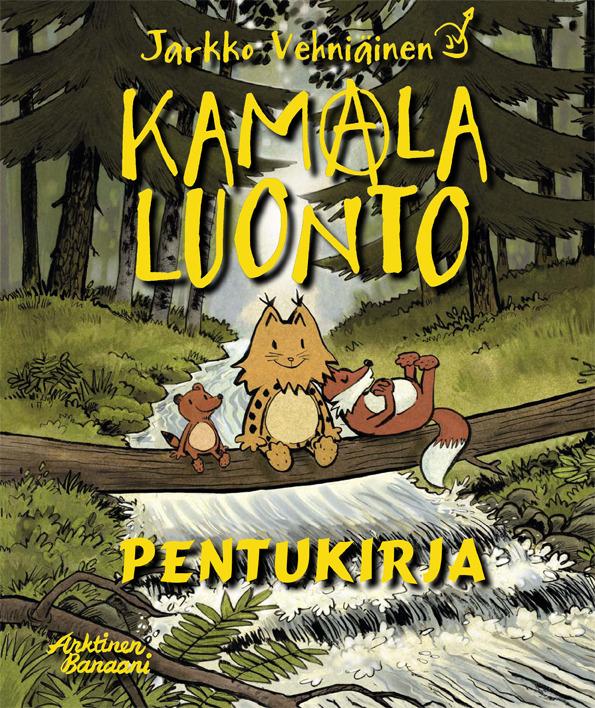 Vehniäinen, Marja Lappalainen Jarkko - Kamala luonto: Pentukirja, e-bok
