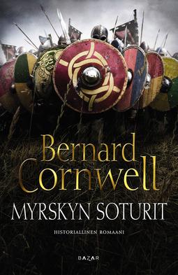Cornwell, Bernard - Myrskyn soturit: Historiallinen romaani, e-kirja