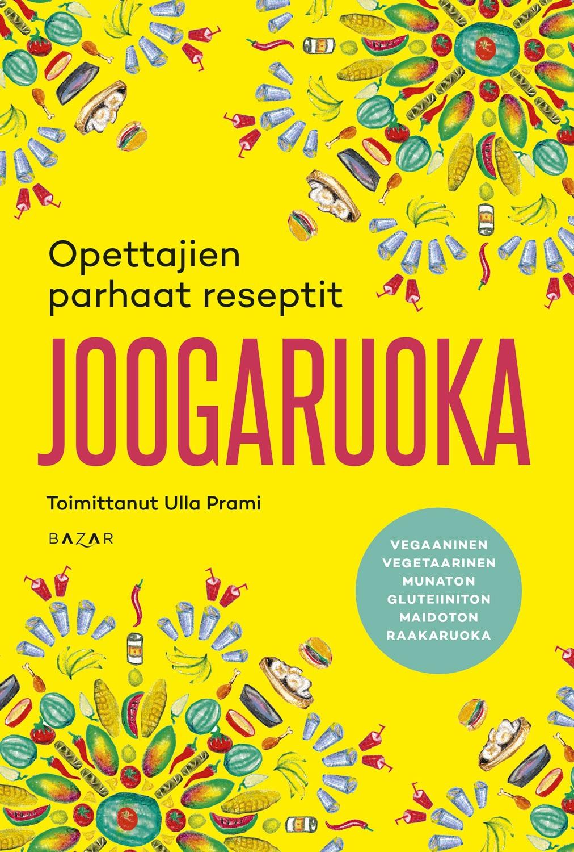 Prami, Ulla - Joogaruoka: Opettajien parhaat reseptit, e-kirja