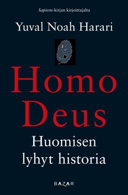 Harari, Yuval Noah - Homo Deus: Huomisen lyhyt historia, e-kirja