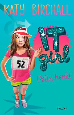 Birchall, Katy - It girl - Pelin henki, e-kirja