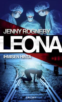Rogneby, Jenny - Leona - Ihmisen hinta, e-kirja