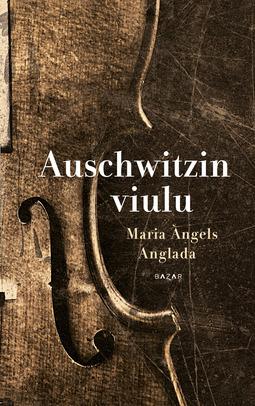 Anglada, Maria Àngels - Auschwitzin viulu, e-kirja