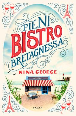 George, Nina - Pieni bistro Bretagnessa, e-bok