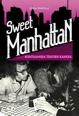 Simola, Liisa - Sweet Manhattan: Kohtaamisia tähtien kanssa, e-kirja