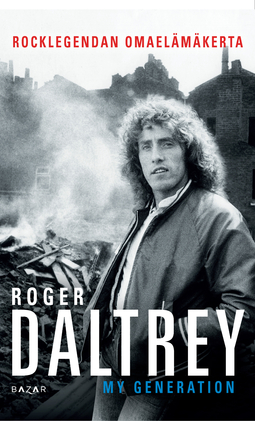 Daltrey, Roger - My Generation: Rocklegendan omaelämäkerta, ebook