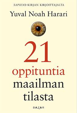 Harari, Yuval Noah - 21 oppituntia maailman tilasta, e-kirja