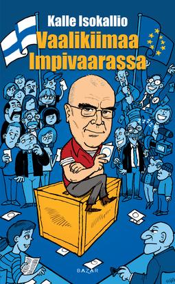 Isokallio, Kalle - Vaalikiimaa Impivaarassa, e-kirja