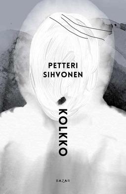 Sihvonen, Petteri - Kolkko, e-kirja