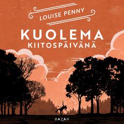 Penny, Louise - Kuolema kiitospäivänä, audiobook