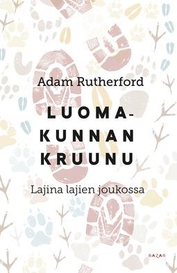 Rutherford, Adam - Luomakunnan kruunu: Lajina lajien joukossa, ebook