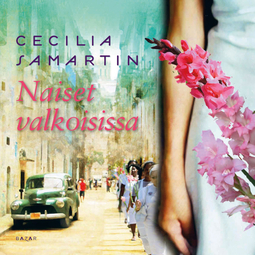 Samartin, Cecilia - Naiset valkoisissa, äänikirja