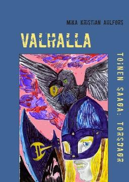 Ahlfors, Mika Kristian - Valhalla: Toinen saaga: Torsdagr, e-kirja
