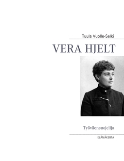 Vuolle-Selki, Tuula - Vera Hjelt: Työväensuojelija, e-kirja