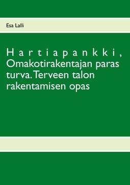 Lalli, Esa - Hartiapankki,  Omakotirakentajan paras turva.: Terveen talon rakentamisen opas, ebook